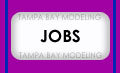 Tampa Bay Modeling model job board section for model Go-See information and casting.